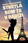 Anika Pastoreková - Stretla som ťa v Paríži obal knihy