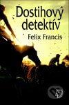 Felix Francis - Dostihový detektív obal knihy