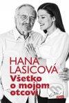 Hana Lasicová - Všetko o mojom otcovi obal knihy