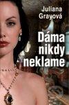 Juliana Grayová - Dáma nikdy neklame obal knihy