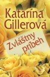 Katarína Gillerová - Zvláštny príbeh obal knihy