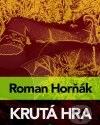 Roman Horňák - Krutá hra obal knihy