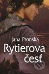 Jana Pronská - Rytierova česť obal knihy