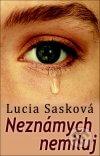 Lucia Sasková - Neznámych nemiluj obal knihy