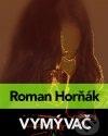 Roman Horňák - Vymývač obal knihy