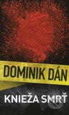 Dominik Dán - Knieža smrť obal knihy
