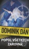 Dominik Dán - Popol všetkých zarovná obal knihy