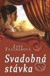 Jane Featherová - Svadobná stávka formát knihy