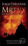 Juraj Červenák - Mŕtvy na Pekelnom vrchu obal knihy