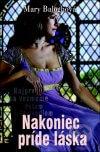 Mary Baloghová - Nakoniec príde láska obal knihy
