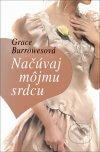 Grace Burrowesová - Načúvaj môjmu srdcu obal knihy