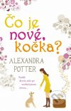 Alexandra Potterová - Čo je nové, kočka obal knihy