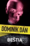 Dominik Dán - Beštia obal knihy