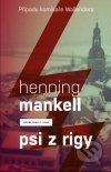 Henning Mankell - Psi z Rigy obal knihy