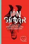 Jón Gnarr - Ako som sa stal starostom Reykjavíku a chcel zmeniť svet obal knihy