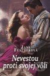 Jane Featherová - Nevestou proti svojej vôli obal knihy