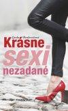 Linda Benkovičová - Krásne sexi nezadané obal knihy