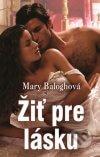 Mary Balogh - Žiť pre lásku obal knihy