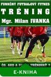 Milan Ivanka - Funkčný futbalový fitnes tréning obal knihy