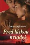 Sabrina Jeffries - Pred láskou neujdeš obal knihy