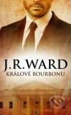 J.R. Ward - Králové bourbonu obal knihy