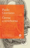 Paolo Giordano - Čierna a strieborná obal knihy
