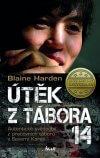 Blaine Harden - Útek z tábora 14 obal knihy