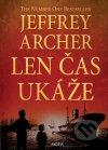 Jeffrey Archer - Len čas ukáže obal knihy