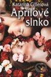 Katarína Gillerová - Aprílové slnko obal knihy