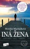 Monika Macháčková - Iná žena obal knihy