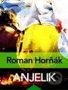 Roman Horňák - Anjelik obal knihy