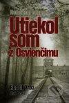 Rudolf Vrba, Alan Bestic - Utiekol som z Osvienčimu obal knihy