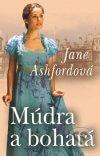 Jane Ashford - Múdra a bohatá obal knihy