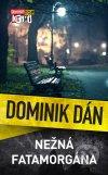 Dominik Dán - Nežná fatamorgána obal knihy