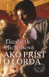 Elizabeth Michels - Ako prísť o lorda obal knihy