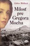 Ľubica Mišíková - Milosť pre Gregora Mocha obal knihy