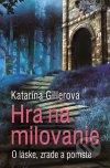 Katarína Gillerová - Hra na milovanie obal knihy