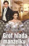 Mary Balogh - Gróf hľadá manželku obal knihy