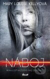 Mary Louise Kelly - Náboj kniha