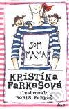 Kristína Farkašová - Som mama obal knihy