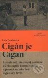 Lidia Ostałowska - Cigán je Cigán obal knihy