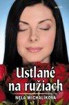 Nela Michalíková - Ustlané na ružiach obal knihy