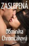 Dominika Chromčáková - Zaslepená obal knihy