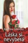 Katarína Gillerová - Láska si nevyberá obal knihy