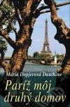 Mária Dopjerová Danthine - Paríž môj druhý domov obal knihy