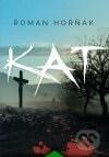 Roman Horňák - Kat obal knihy