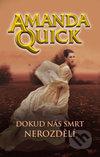 Amanda Quick - Dokud nás smrt nerozdělí obal knihy