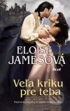 Eloisa James - Veľa kriku pre teba obal knihy