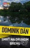Dominik Dán - Smrť na druhom brehu obal knihy