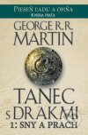 George R.R. Martin - Tanec s drakmi 1: Sny a Prach obal knihy